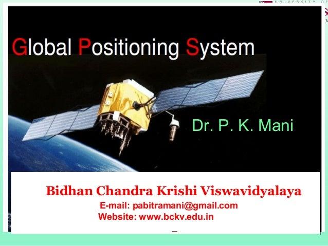 Dr. P. K. Mani  Bidhan Chandra Krishi Viswavidyalaya E-mail: pabitramani@gmail.com Website: www.bckv.edu.in 1