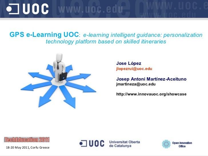 GPS e-Learning UOC :  e-learning intelligent guidance: personalization technology platform based on skilled itineraries Jo...
