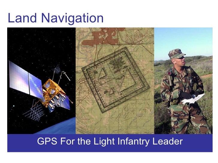 GPS For the Light Infantry Leader Land Navigation