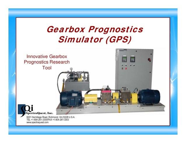 Gearbox Prognostics Simulator (GPS) Innovative Gearbox Prognostics Research Tool