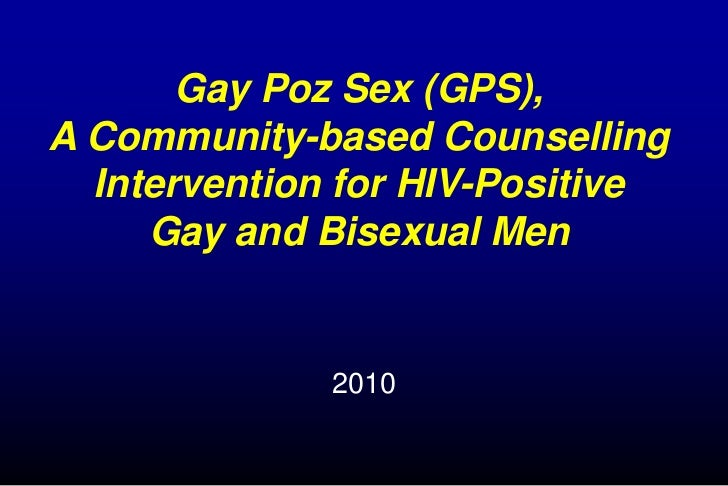 Gay Poz Sex: A Community Based Counselling Intervention for HIV positive gay/bisexual men