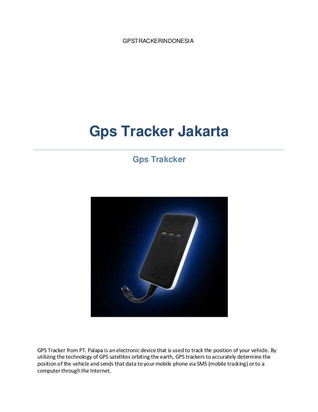 Gpstrackerindonesia Gps Tracker Jakarta Gps Trakcker Gps Tracker From Pt Palapa Is An Electronic Device
