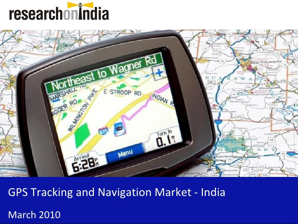 Market Research Report : GPS Tracking and Navigation Market in India 2010