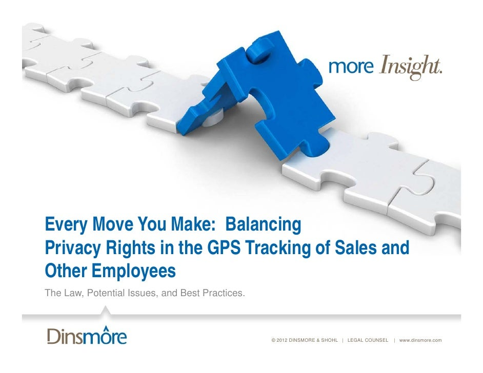 Every Move You Make: BalancingPrivacy Rights in the GPS Tracking of Sales and      y g                        gOther Emplo...