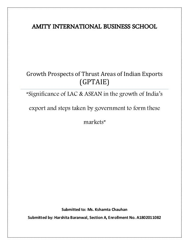 """AMITY INTERNATIONAL BUSINESS SCHOOL Growth Prospects of Thrust Areas of Indian Exports (GPTAIE) """"Significance of LAC & ASE..."""