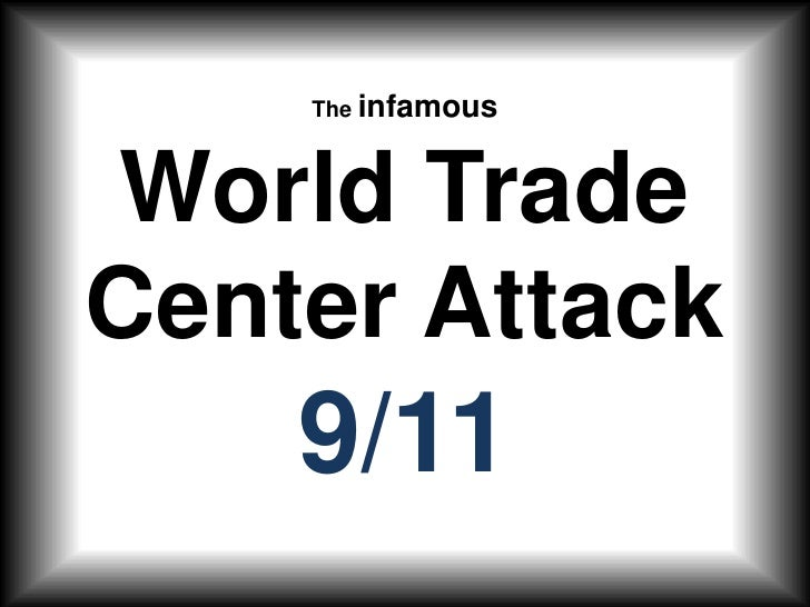 The infamousWorld Trade Center Attack9/11<br />