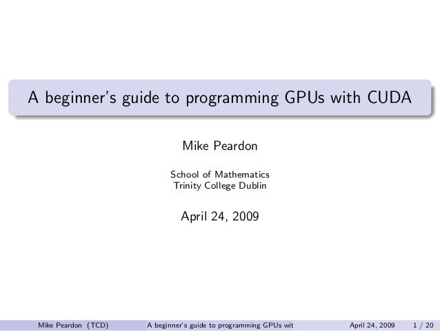 A beginner's guide to programming GPUs with CUDA