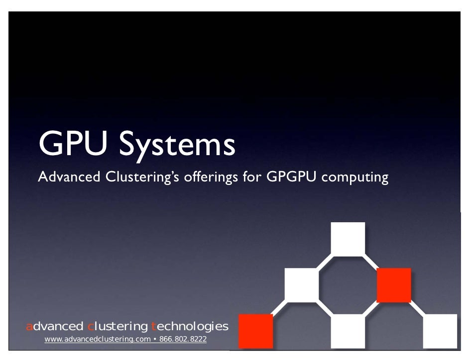 GPU Systems  Advanced Clustering's offerings for GPGPU computing     advanced clustering technologies   www.advancedcluste...