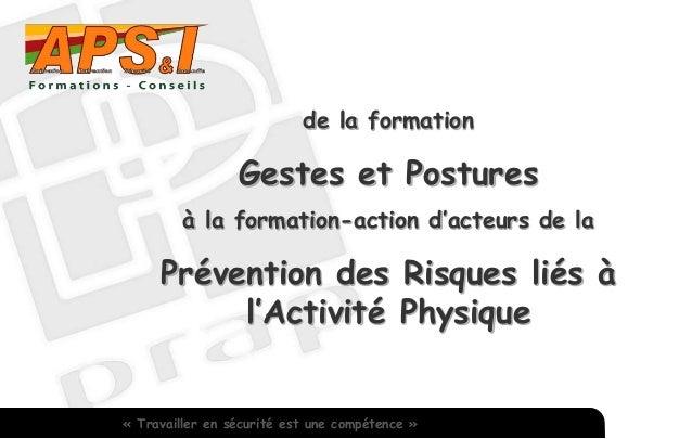 de la formation Gestes et Postures à la formation-action d'acteurs de la Prévention des Risques liés à l'Activité Physique...