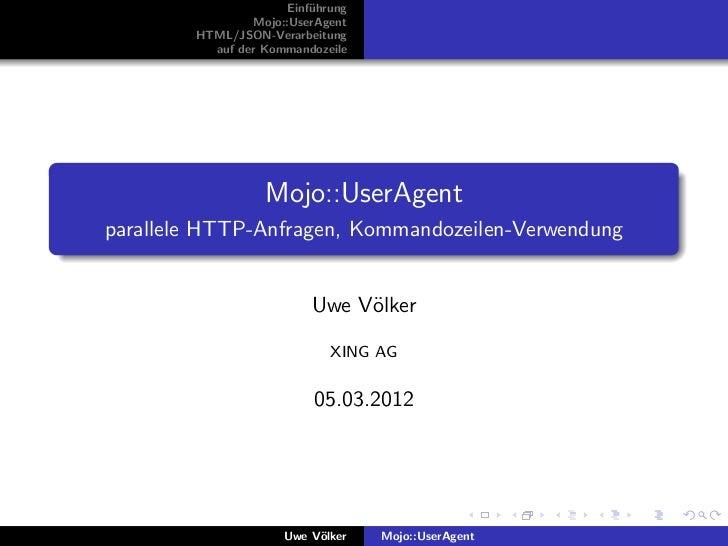 Einf¨hrung                           u                 Mojo::UserAgent        HTML/JSON-Verarbeitung          auf der Komm...