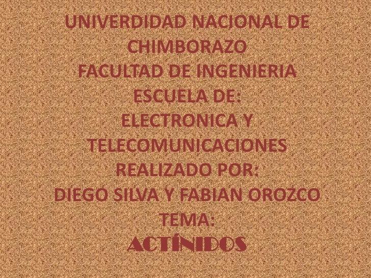 UNIVERDIDAD NACIONAL DE CHIMBORAZOFACULTAD DE INGENIERIAESCUELA DE:ELECTRONICA Y TELECOMUNICACIONESREALIZADO POR:DIEGO SIL...
