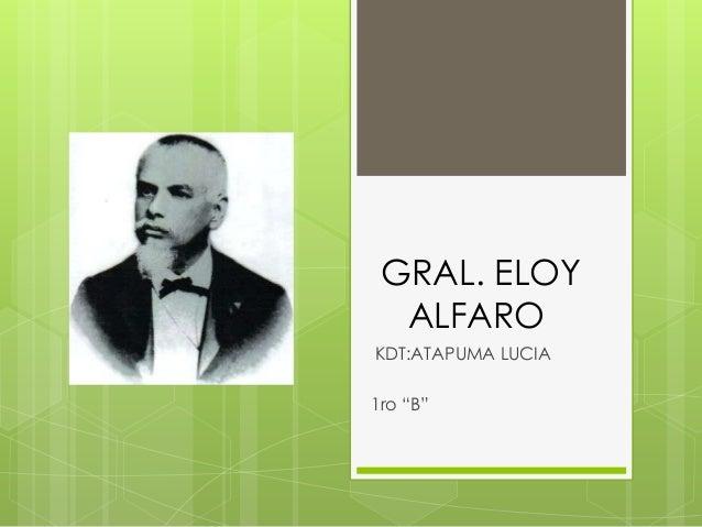 "GRAL. ELOYALFAROKDT:ATAPUMA LUCIA1ro ""B"""
