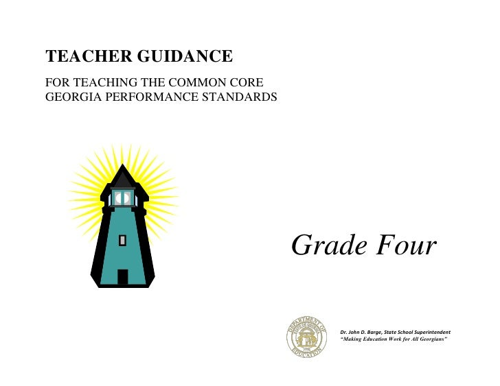 TEACHER GUIDANCEFOR TEACHING THE COMMON COREGEORGIA PERFORMANCE STANDARDS                                Grade Four       ...