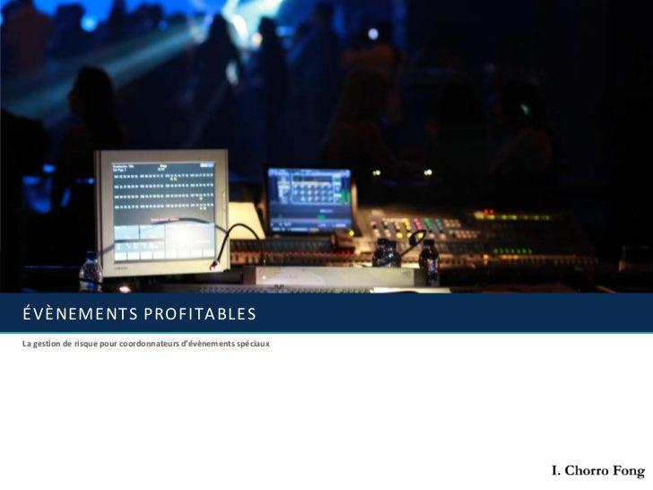 ÉVÈNEMENTS PROFITABLESLa gestion de risque pour coordonnateurs d'évènements spéciaux