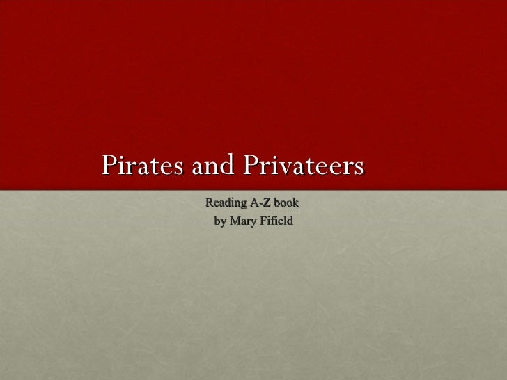 Pirates and Privateers Reading A-Z book  by Mary Fifield