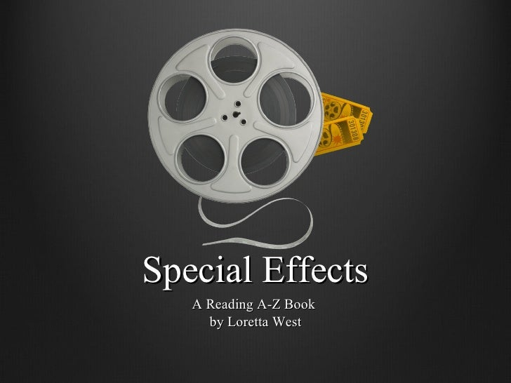 Special Effects A Reading A-Z Book  by Loretta West