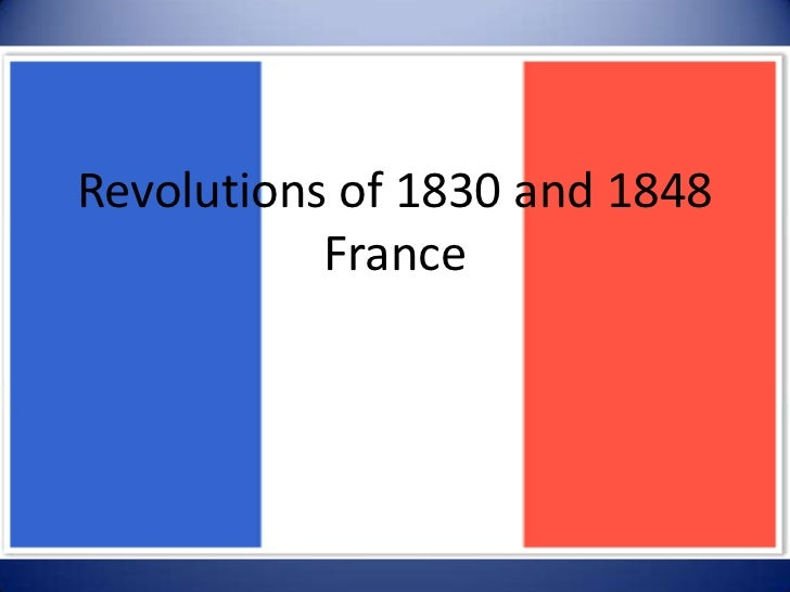 Revolutions of 1830 and 1848           France           France