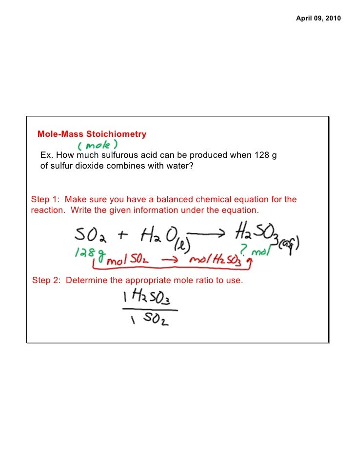 April 09, 2010      Mole-Mass Stoichiometry    Ex. How much sulfurous acid can be produced when 128 g   of sulfur dioxide ...