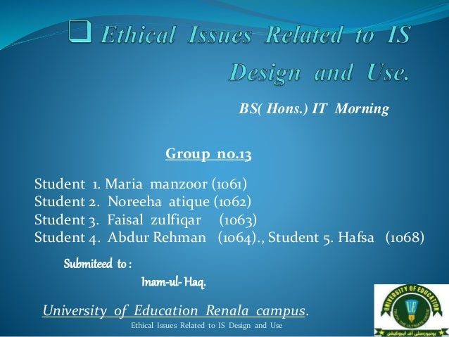 Ethical Issues related to Information System Design and Use