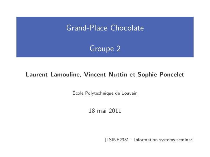 Grand-Place Chocolate                      Groupe 2Laurent Lamouline, Vincent Nuttin et Sophie Poncelet               Écol...