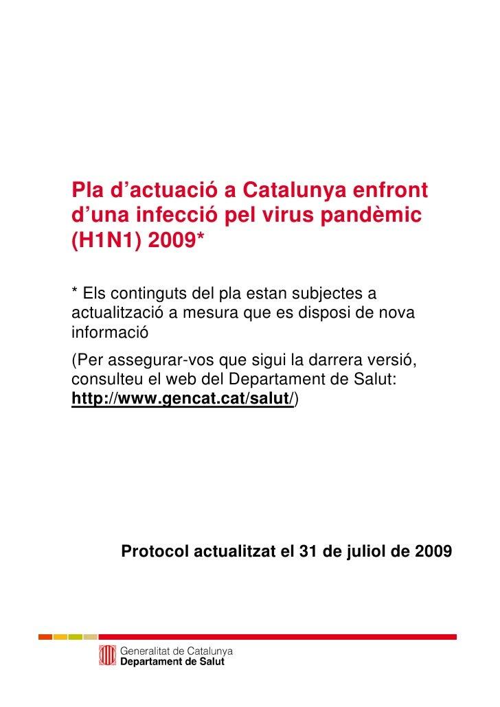 Pla d'actuació a Catalunya enfront d'una infecció pel virus pandèmic (H1N1) 2009*  * Els continguts del pla estan subjecte...