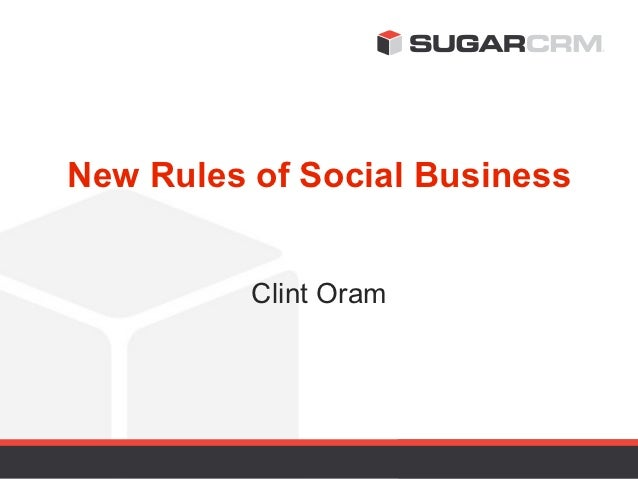 New Rules of Social Business          Clint Oram