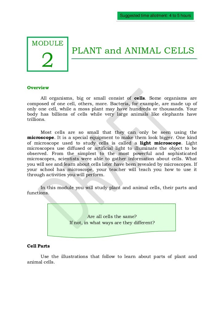 Suggested time allotment: 4 to 5 hours  MODULE                    PLANT and ANIMAL CELLS      2Overview        All organis...