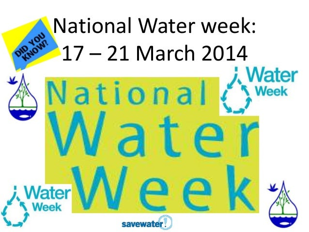 National Water week: 17 – 21 March 2014
