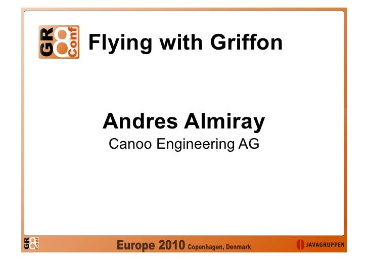 Flying with Griffon    Andres Almiray  Canoo Engineering AG
