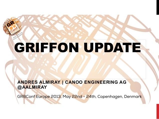 Griffon Update Gr8conf 2013