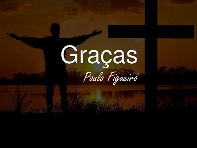 Graças Paulo Figueiró