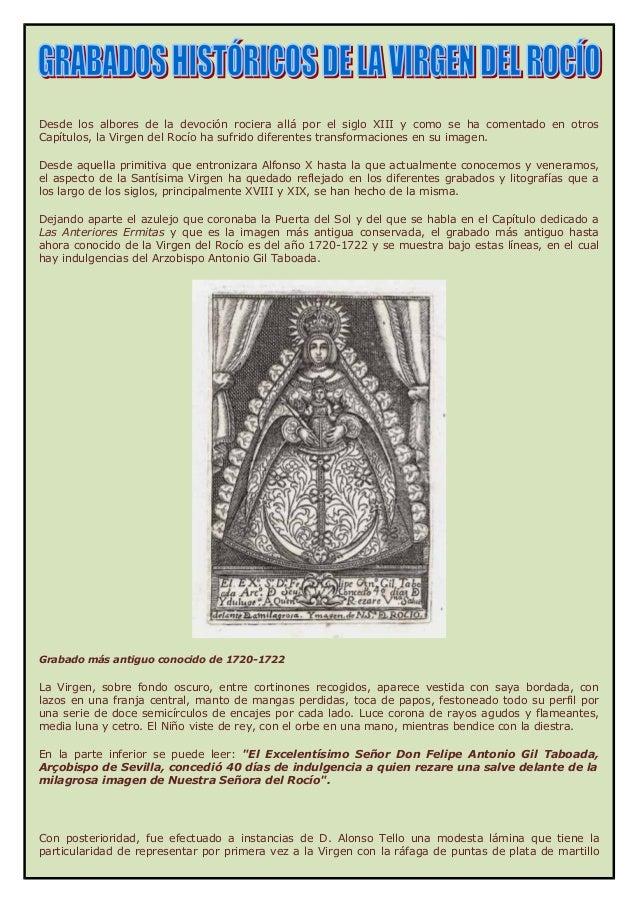 Desde los albores de la devoción rociera allá por el siglo XIII y como se ha comentado en otrosCapítulos, la Virgen del Ro...