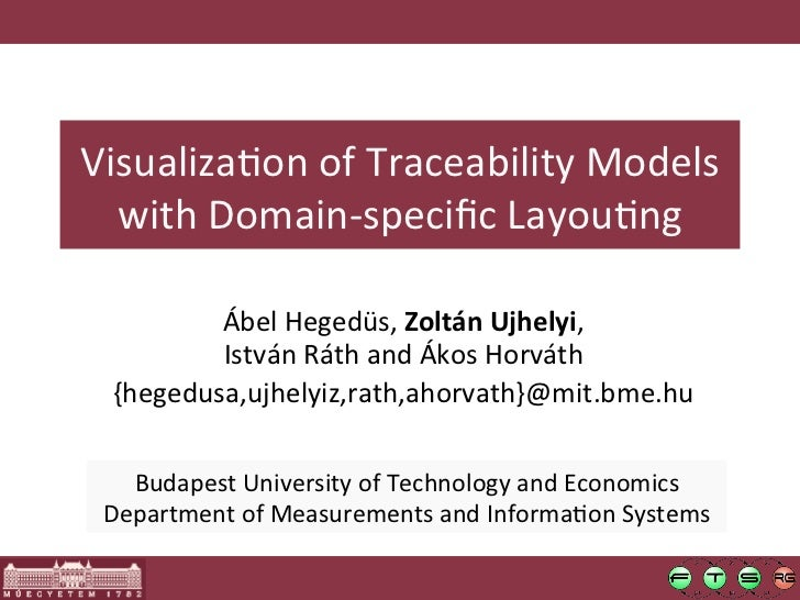 Visualiza<on of Traceability Models   with Domain-‐specific Layou<ng           Ábel Hegedüs, Zoltán Ujh...