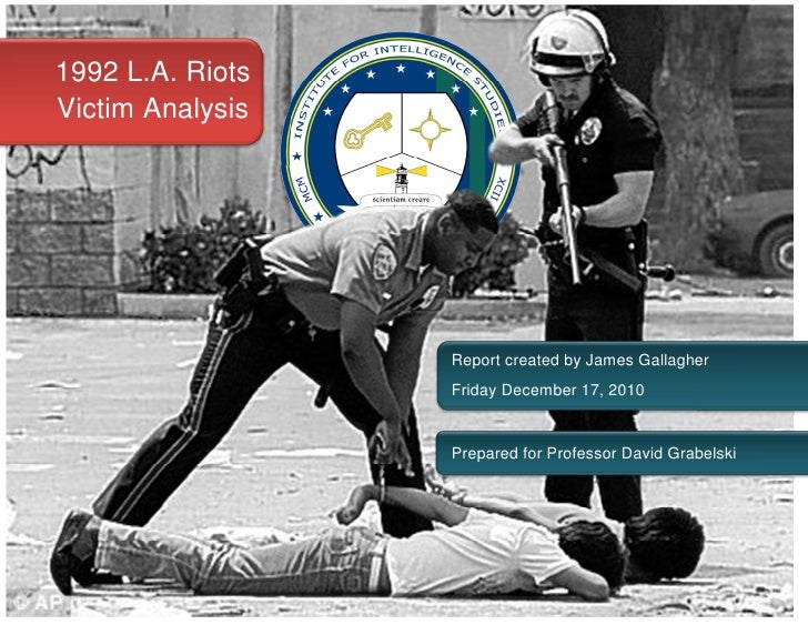 P age |01992 L.A. RiotsVictim Analysis                                                       Report created by James Galla...