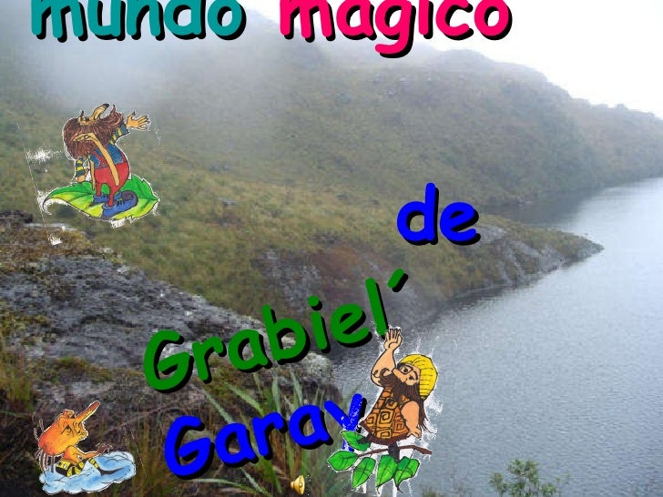 El   mundo  mágico   de   Grabiel´   Garay