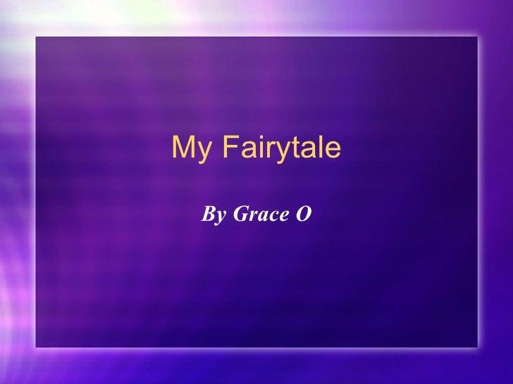 Year 1 Fairytale by Grace O