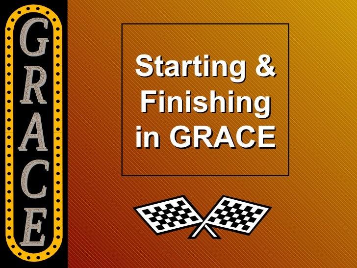 Starting & Finishingin GRACE
