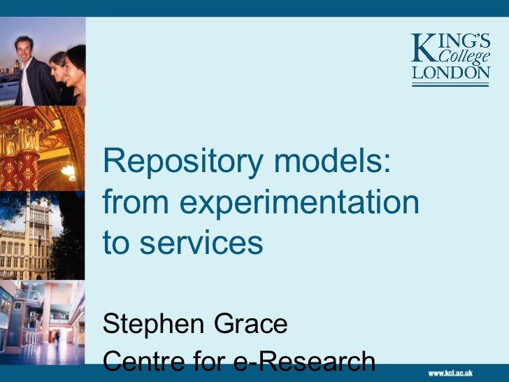 Repository models: from experimentation to services Stephen Grace Centre for e-Research