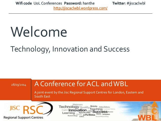 """Graciano  Welcome to """"Technology Innovation and Success"""" - A conference for ACL and WBL, 2014"""