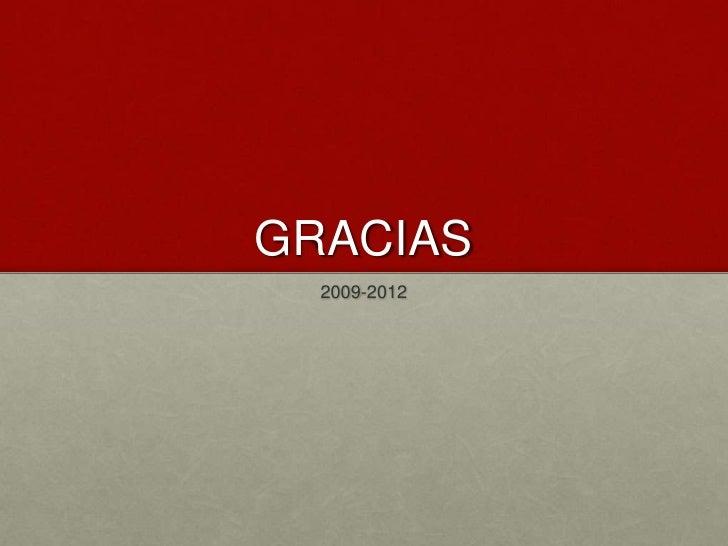 GRACIAS  2009-2012