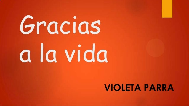 gracias ala vida de violeta parra: