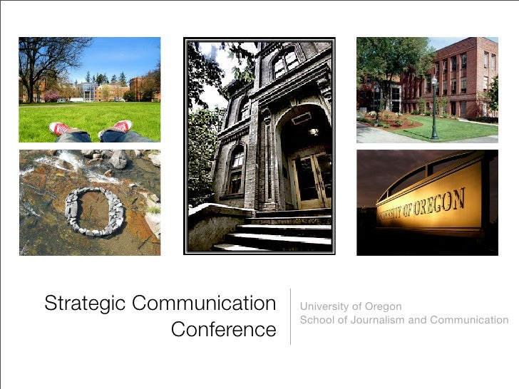 Strategic Communication   University of Oregon                           School of Journalism and Communication           ...