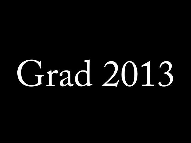 Grad 2013
