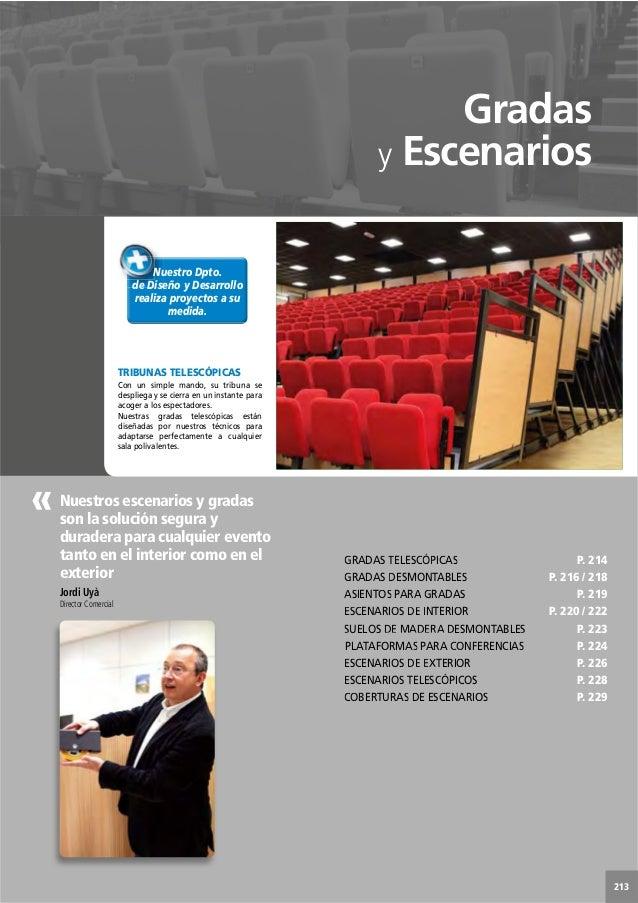 GRADAS TELESCÓPICAS P. 214GRADAS DESMONTABLES P. 216 / 218ASIENTOS PARA GRADAS P. 219ESCENARIOS DE INTERIOR P. 220 / 222SU...