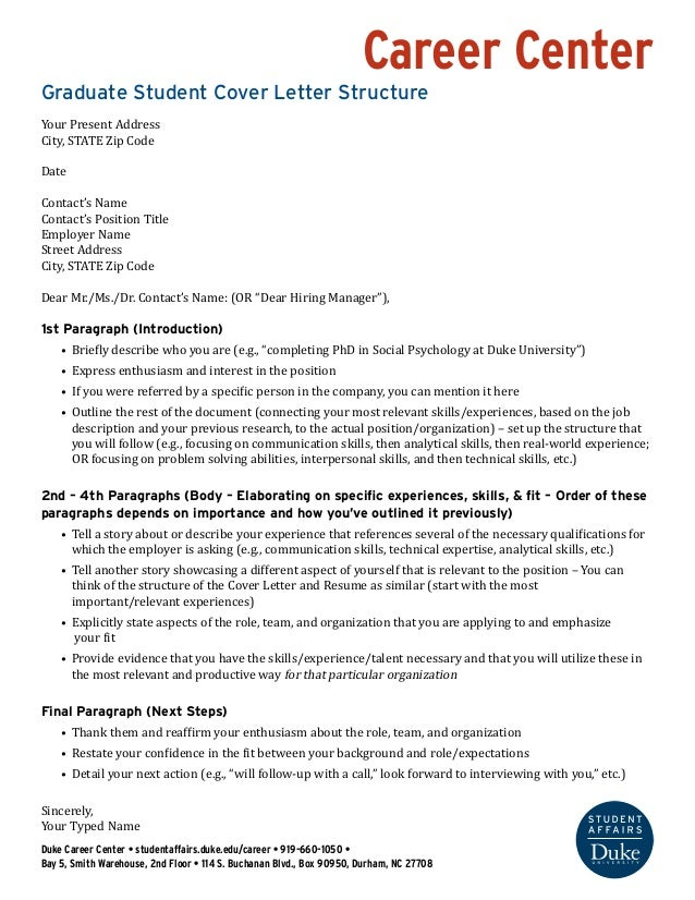 Career Center  Graduate Student Cover Letter Structure  Your Present Address  City, STATE Zip Code  Date  Contact's Name  ...