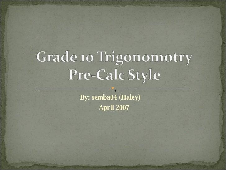 Grade 10 Trig.