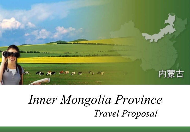 Inner Mongolia Province Travel Proposal