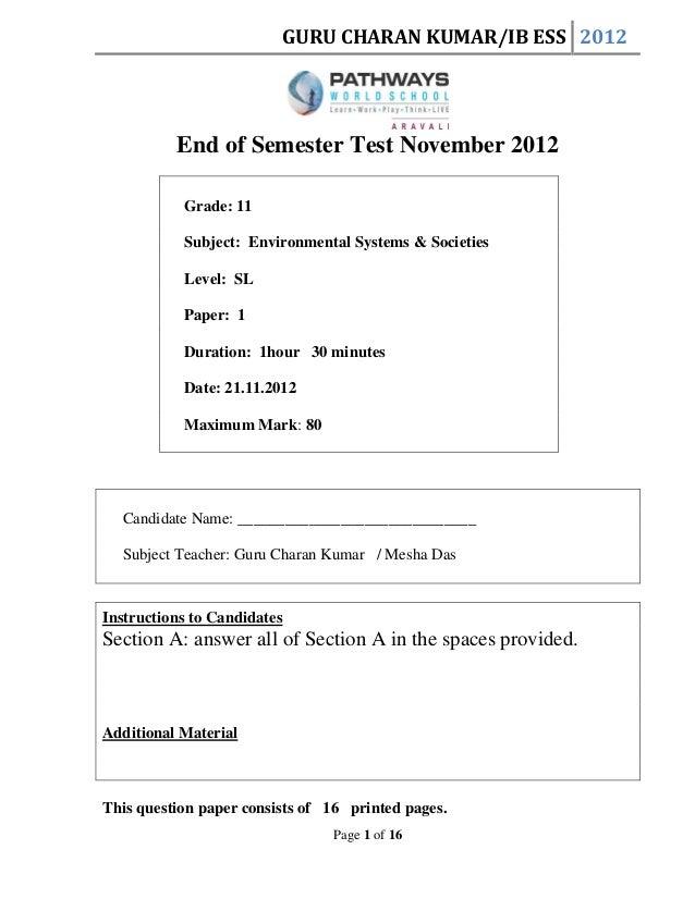 GURU CHARAN KUMAR/IB ESS 2012  End of Semester Test November 2012 Grade: 11 Subject: Environmental Systems & Societies Lev...