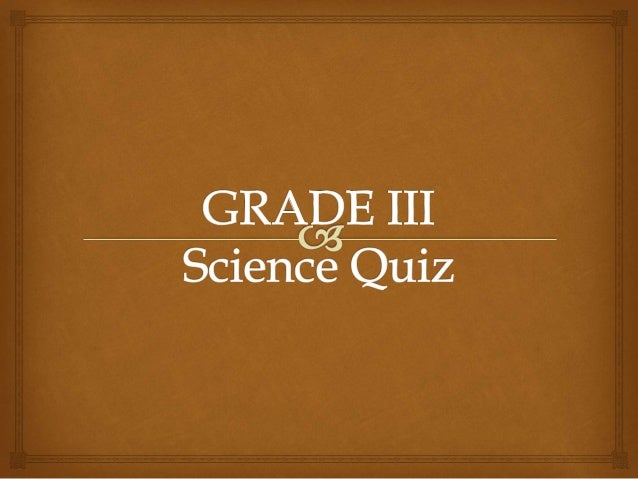 science quiz bee This general science quiz covers basic science facts and concepts that everyone should know let's see if you can ace it.