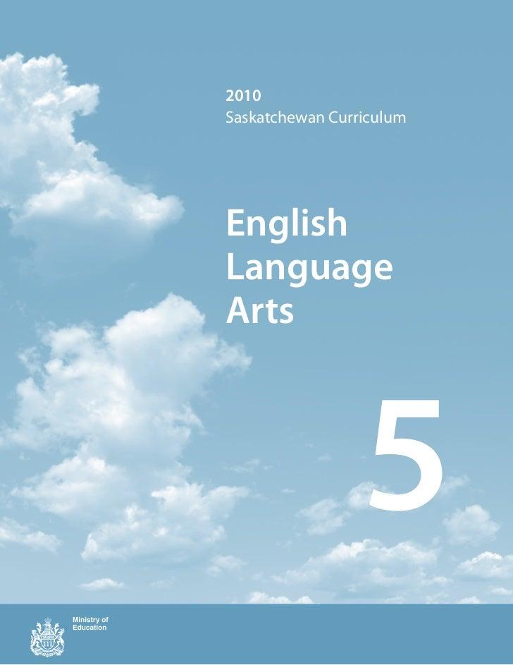 2010Saskatchewan CurriculumEnglishLanguageArts                 5